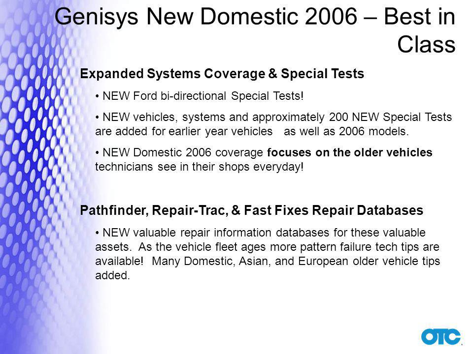 Genisys New Domestic 2006 – Best in Class Expanded Systems Coverage & Special Tests NEW Ford bi-directional Special Tests.