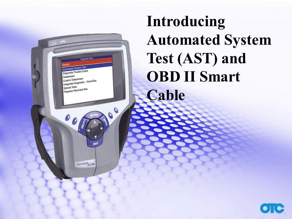 Introducing Automated System Test (AST) and OBD II Smart Cable