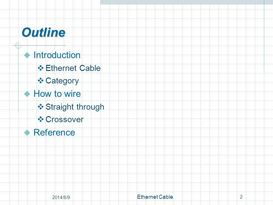 Ethernet Cable The name, Ethernet Cable, always refers to the following category: Category 5 Category 5e Category 6 Or more than those categories.