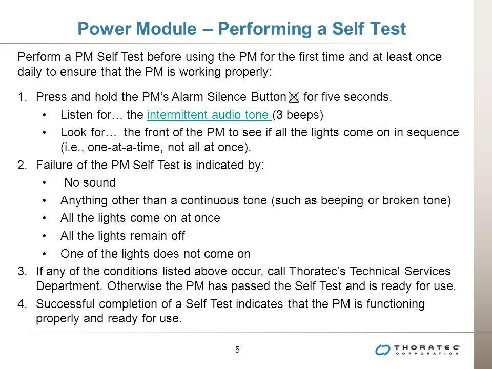 5 5 Power Module – Performing a Self Test Perform a PM Self Test before using the PM for the first time and at least once daily to ensure that the PM