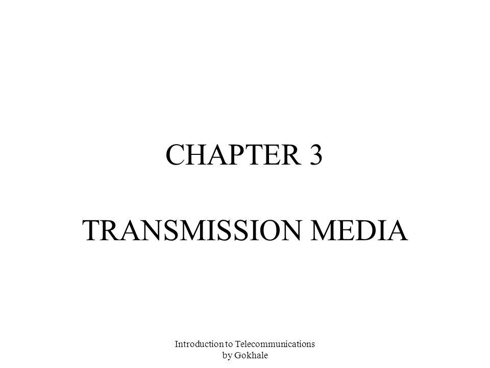 Introduction to Telecommunications by Gokhale CHAPTER 3 TRANSMISSION MEDIA
