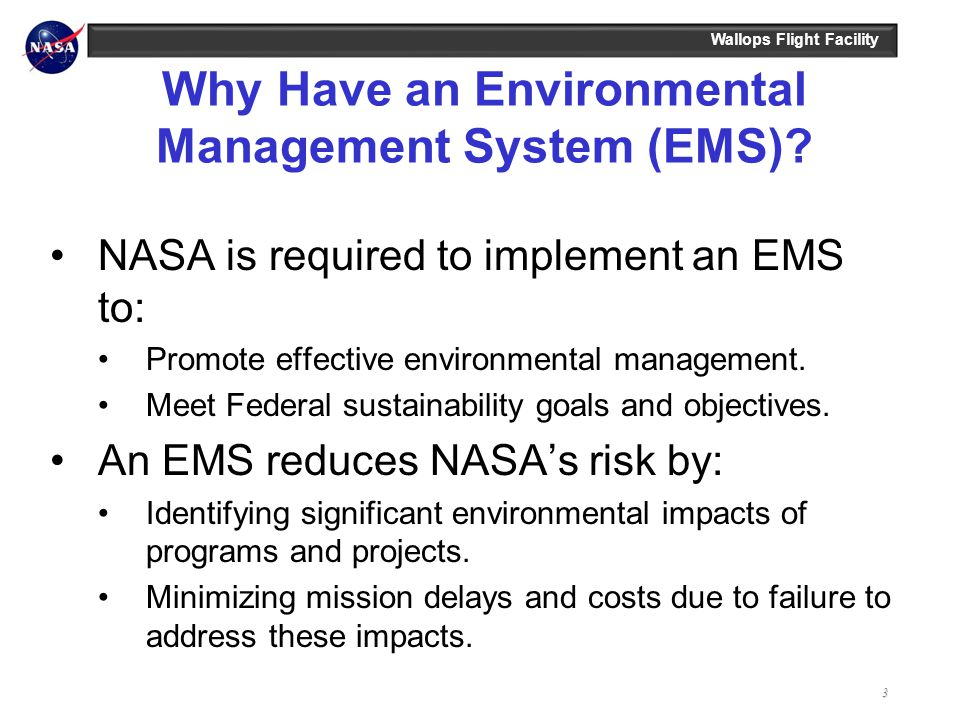 Wallops Flight Facility Why Have an Environmental Management System (EMS).