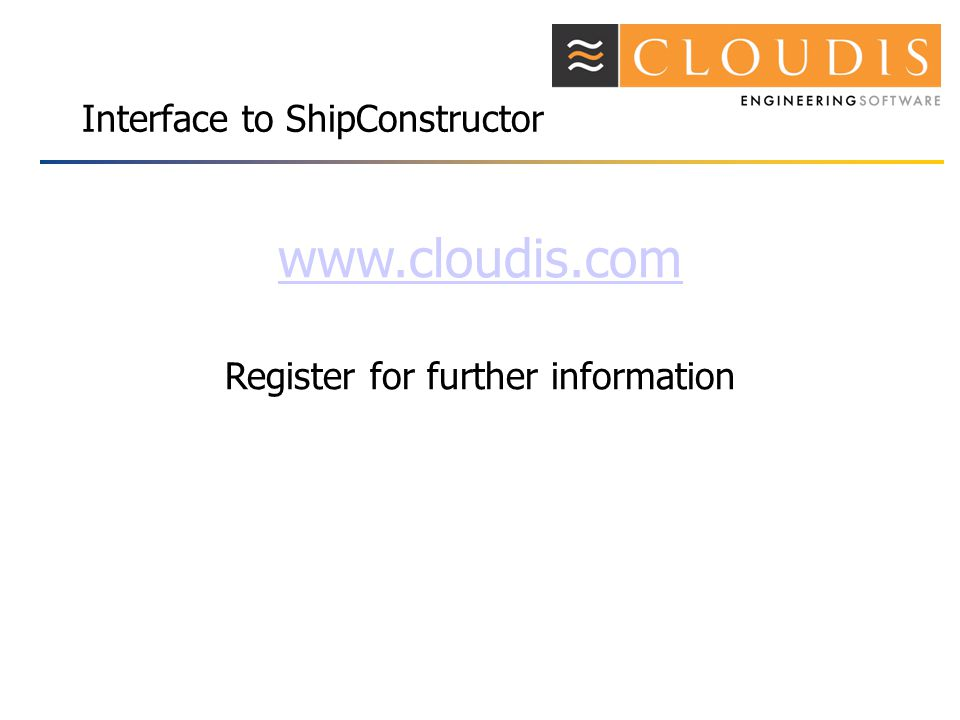 Interface to ShipConstructor www.cloudis.com Register for further information