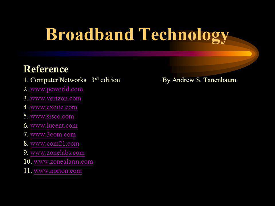 Broadband Technology Reference 1.Computer Networks 3 rd edition By Andrew S.