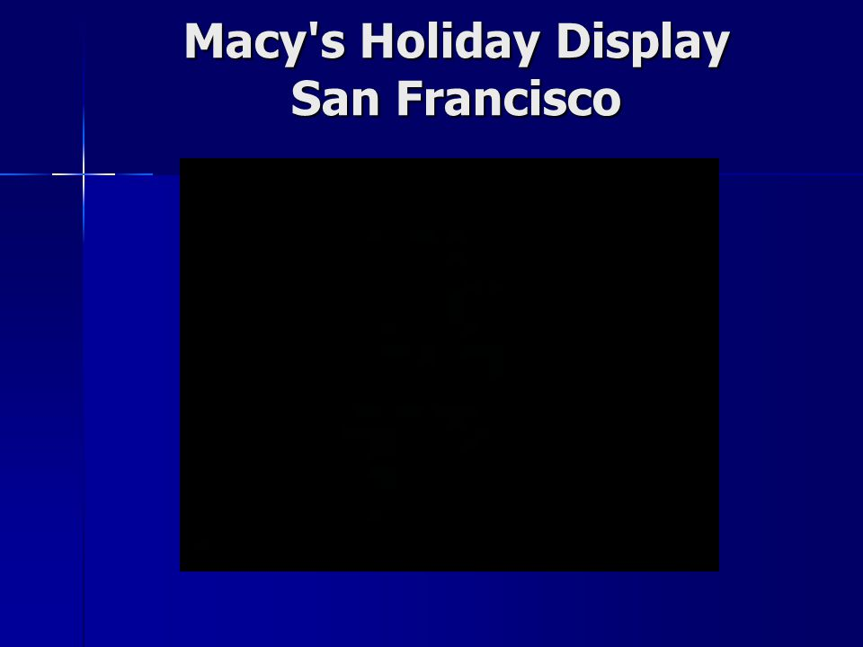 Macy's Holiday Display San Francisco