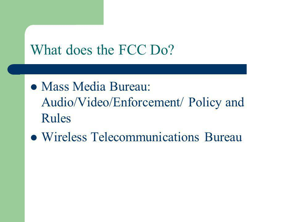 What does the FCC Do.