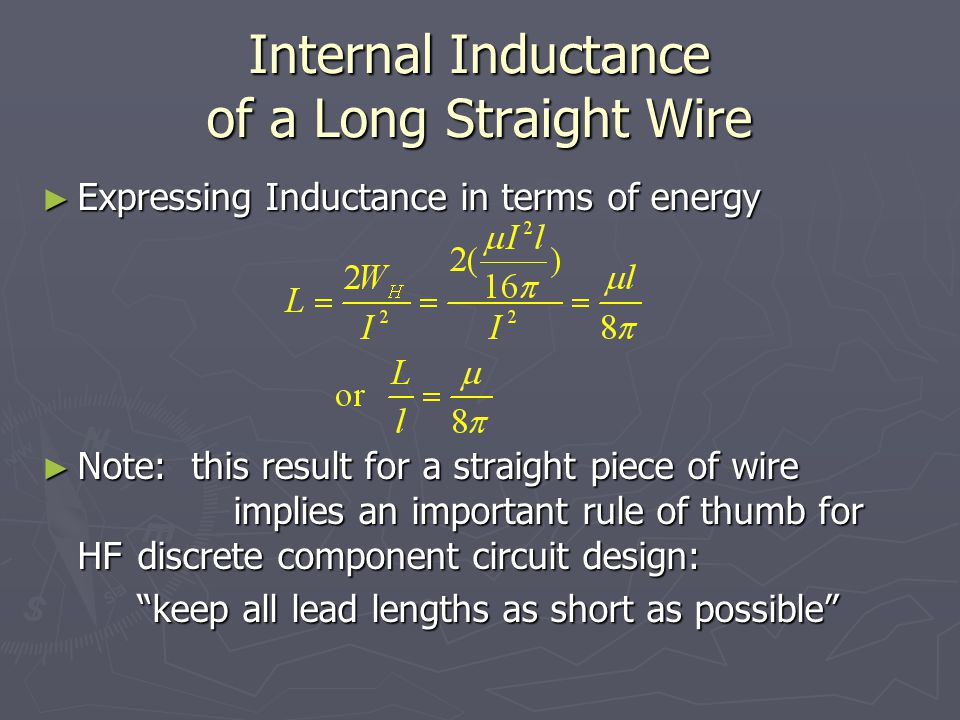 Internal Inductance of a Long Straight Wire Expressing Inductance in terms of energy Expressing Inductance in terms of energy Note: this result for a