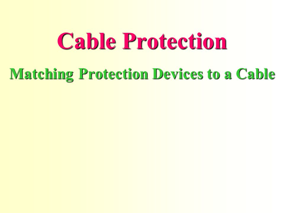 Cable Protection Matching Protection Devices to a Cable