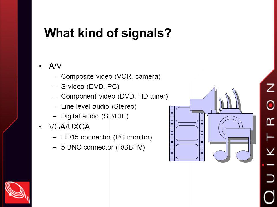 What kind of signals.