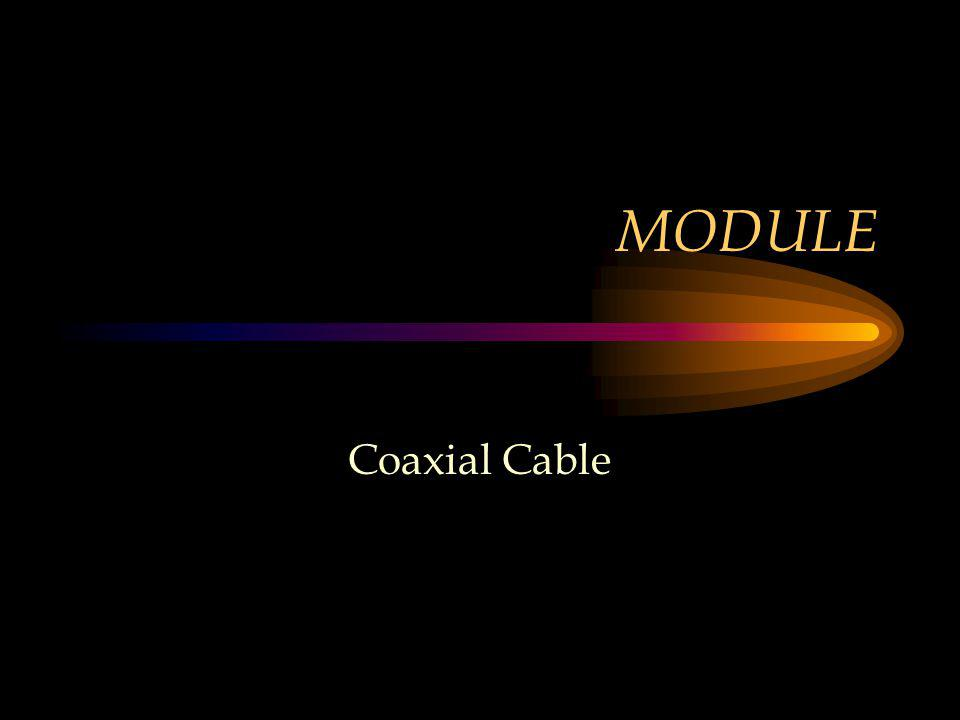 MODULE Coaxial Cable