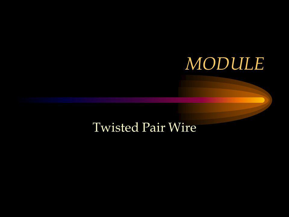 MODULE Twisted Pair Wire