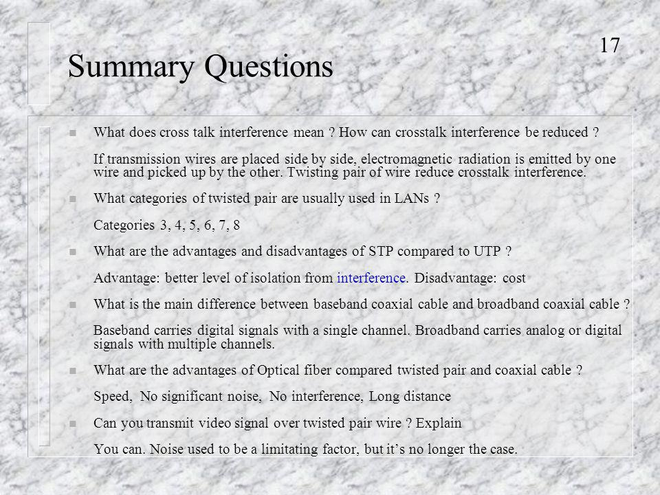 17 Summary Questions n What does cross talk interference mean .