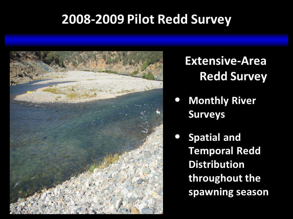 2008-2009 Pilot Redd Survey Aerial Redd Survey Entire River Survey Spatial and Temporal Redd Distribution Lasting Record of Redd Distribution