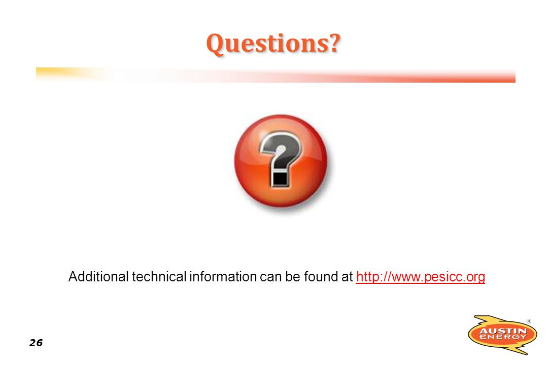 26 Questions?Questions? Additional technical information can be found at http://www.pesicc.orghttp://www.pesicc.org