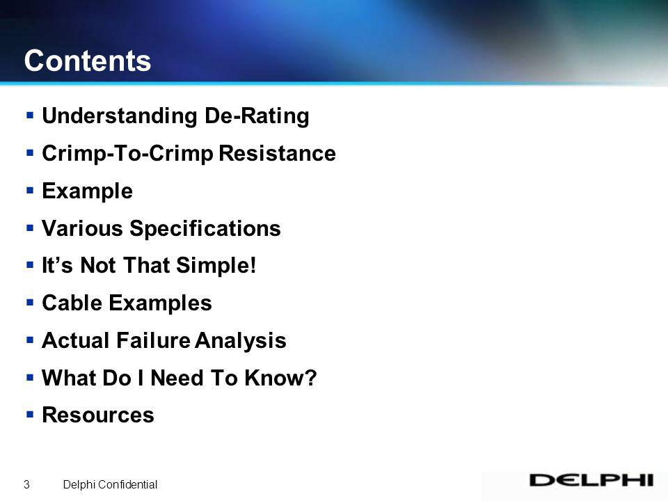 Delphi Confidential3 Contents Understanding De-Rating Crimp-To-Crimp Resistance Example Various Specifications Its Not That Simple.
