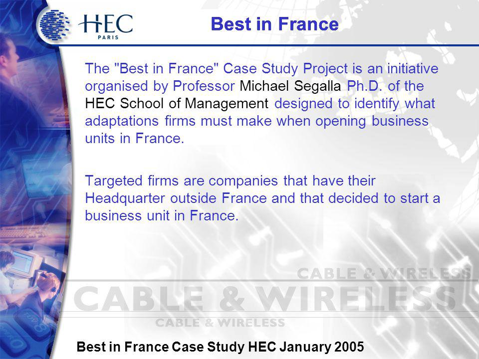 Best in France Case Study HEC January 2005 Executive Overview Company presentation Why did C&W go to France .