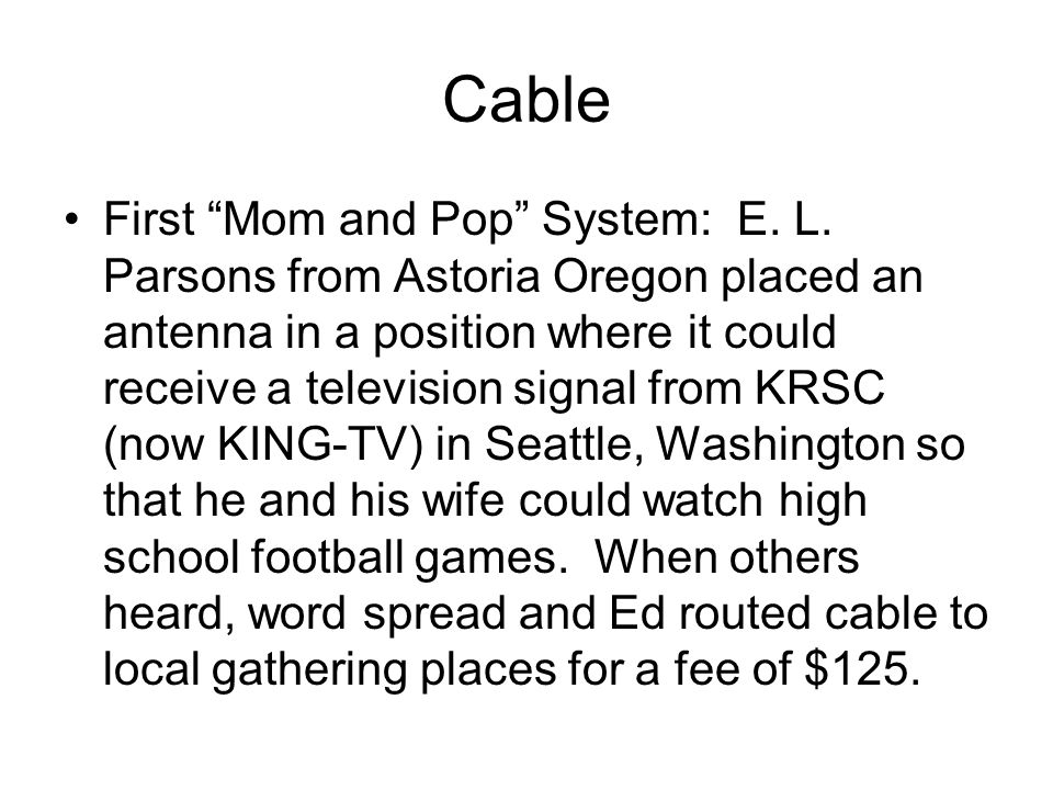 Cable First Mom and Pop System: E. L.