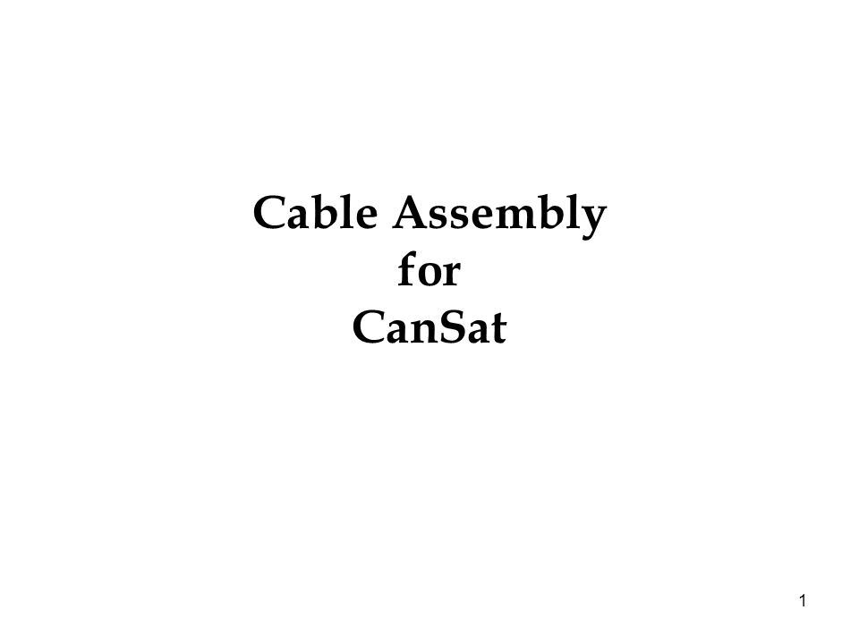 1 Cable Assembly for CanSat