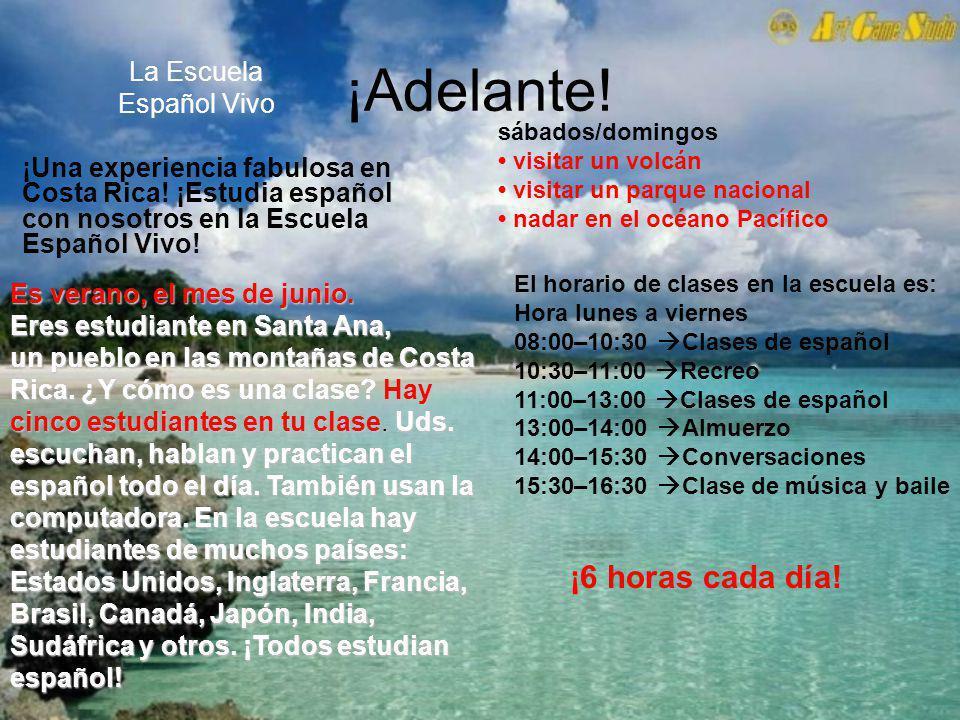 ¡Adelante.La Escuela Español Vivo ¡Una experiencia fabulosa en Costa Rica.