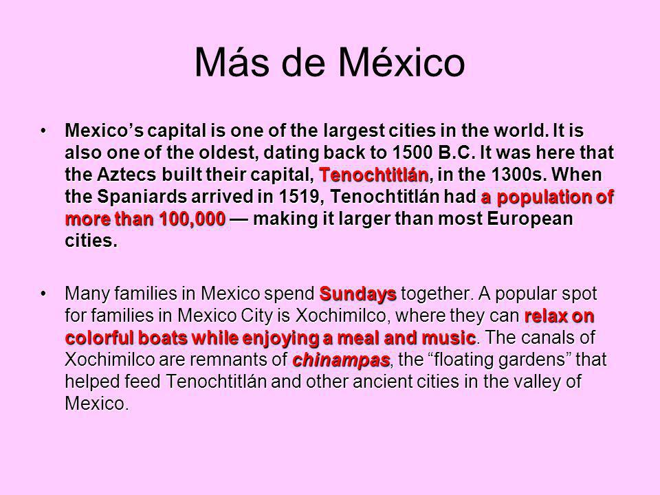 Más de México Mexicos capital is one of the largest cities in the world.