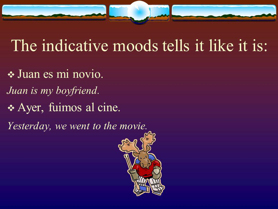 Verbs show the action and they also show a tense and a mood.
