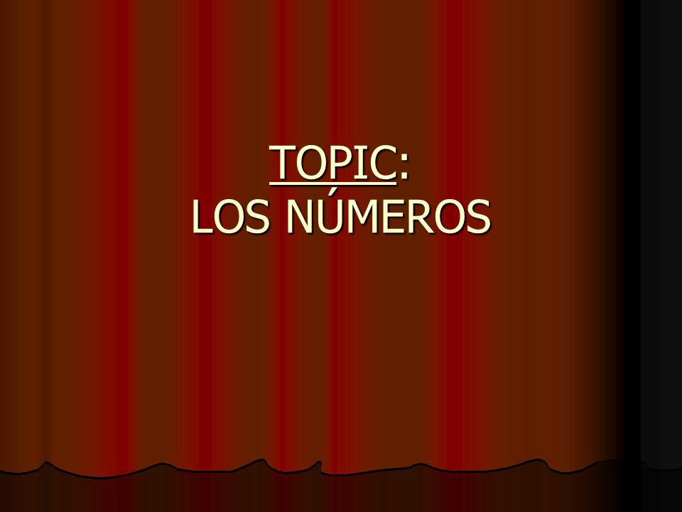 TOPIC: LOS NÚMEROS