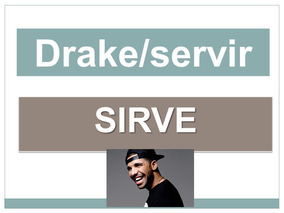 Drake/servir