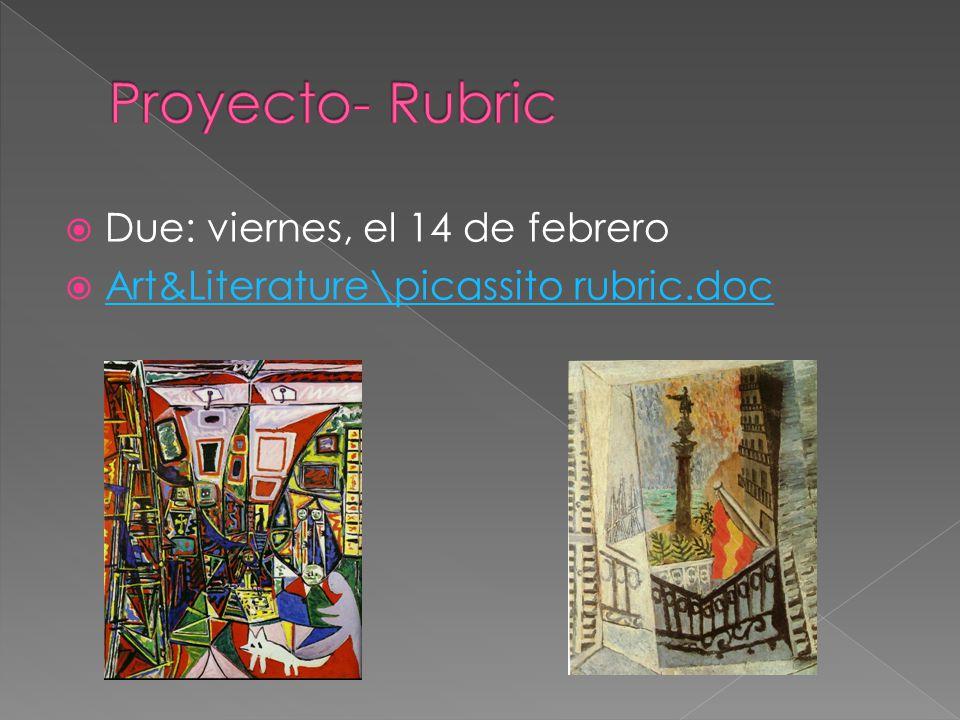 Due: viernes, el 14 de febrero Art&Literature\picassito rubric.doc
