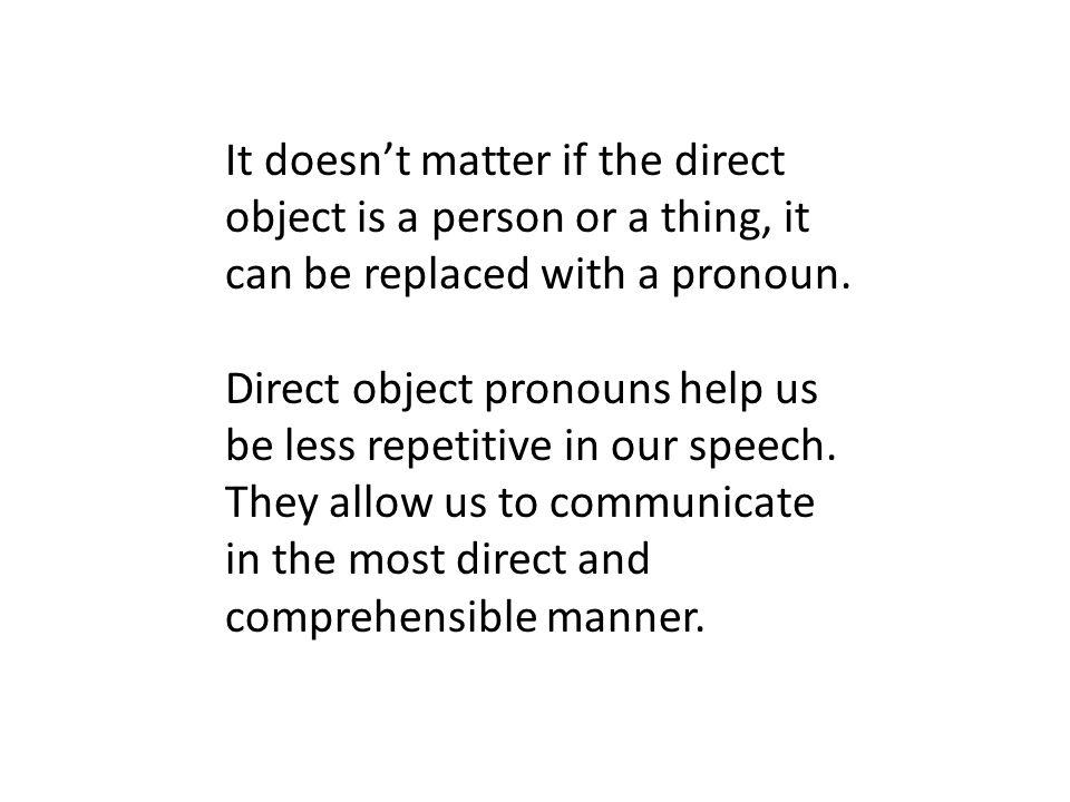 It doesnt matter if the direct object is a person or a thing, it can be replaced with a pronoun.