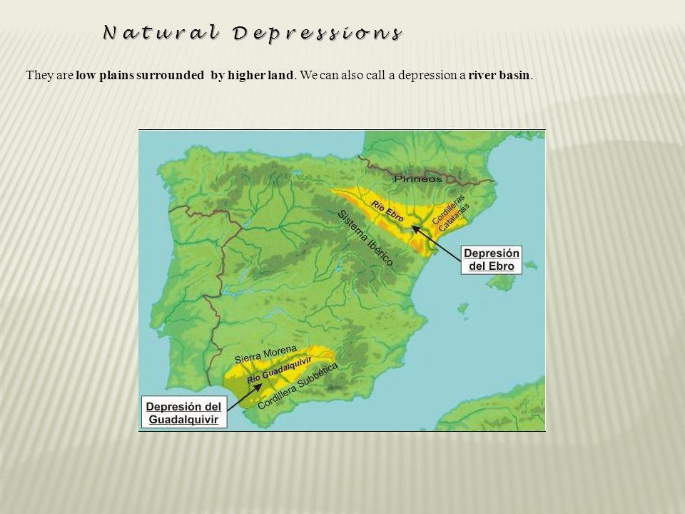 Natural Depressions They are low plains surrounded by higher land. We can also call a depression a river basin.