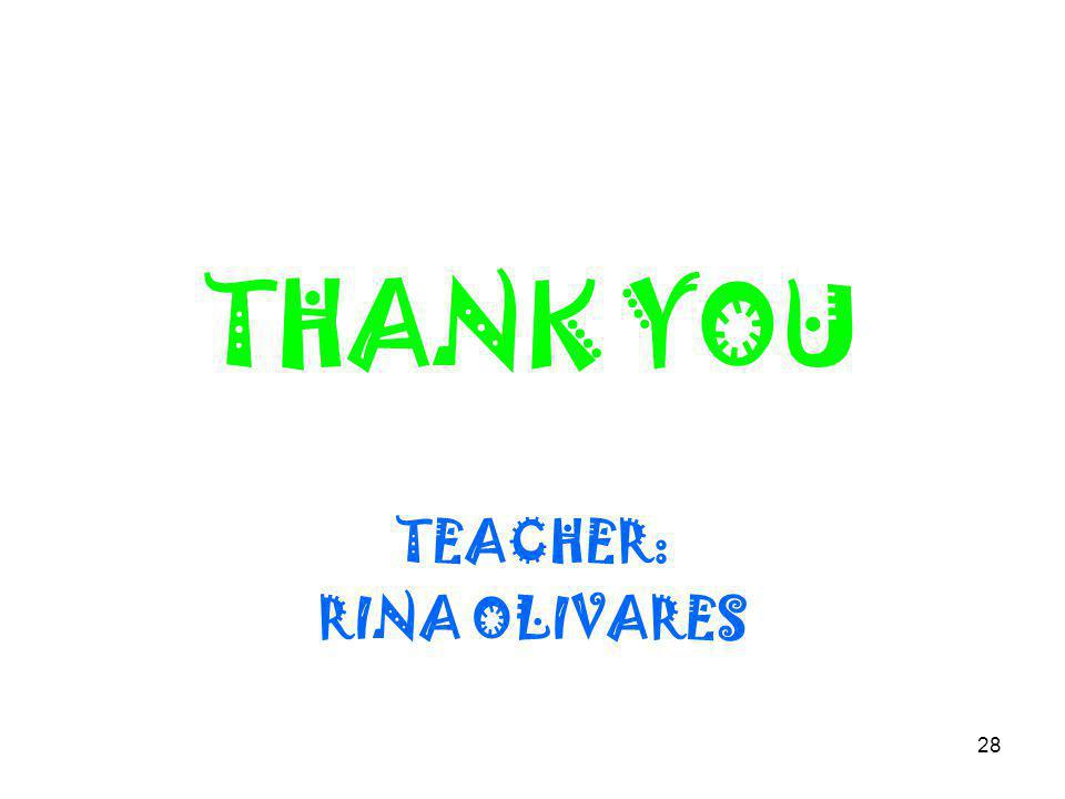28 THANK YOU TEACHER: RINA OLIVARES