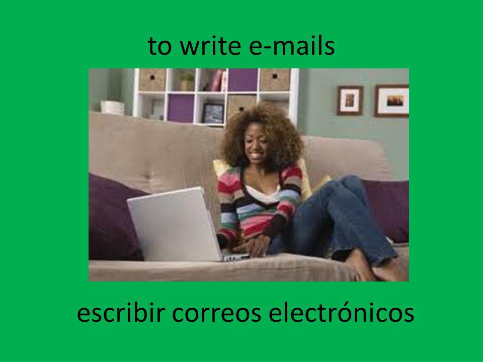 to write e-mails escribir correos electrónicos