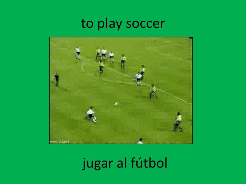 to play soccer jugar al fútbol