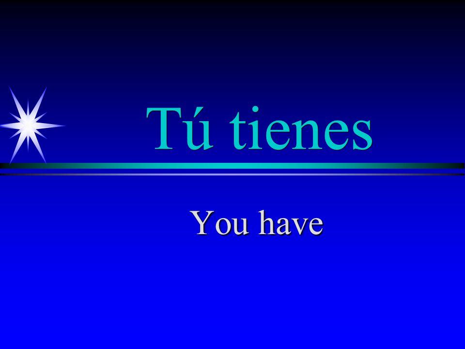 Yo tengo I have