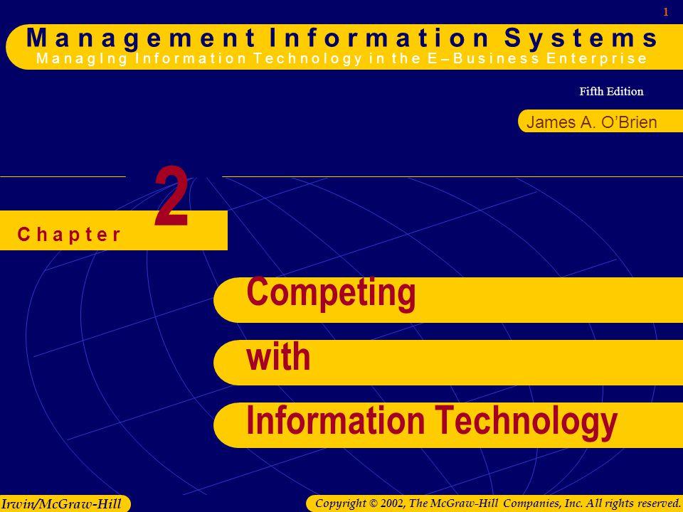 Fifth Edition 1 M a n a g e m e n t I n f o r m a t i o n S y s t e m s M a n a g I n g I n f o r m a t i o n T e c h n o l o g y i n t h e E – B u s i n e s s E n t e r p r i s e Irwin/McGraw-Hill Copyright © 2002, The McGraw-Hill Companies, Inc.