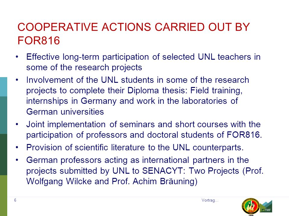 COOPERATIVE ACTIONS CARRIED OUT BY FOR816 Effective long-term participation of selected UNL teachers in some of the research projects Involvement of t