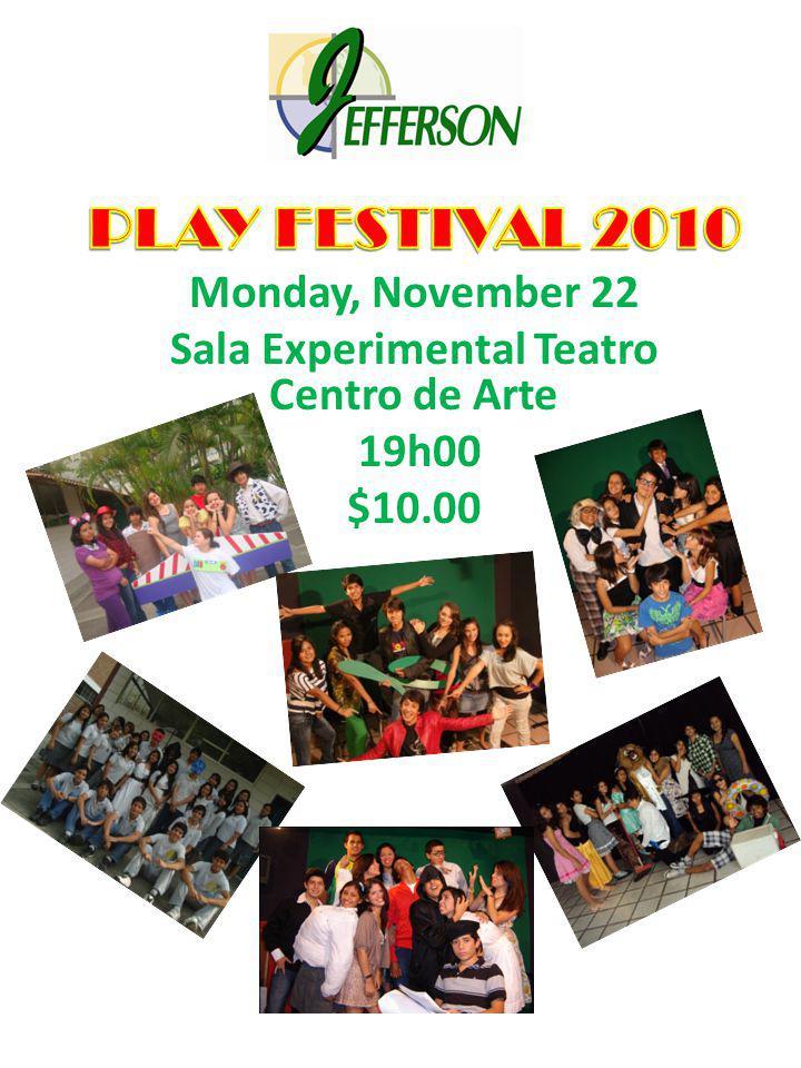 Monday, November 22 Sala Experimental Teatro Centro de Arte 19h00 $10.00