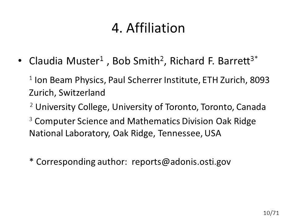 4. Affiliation Claudia Muster 1, Bob Smith 2, Richard F. Barrett 3* 1 Ion Beam Physics, Paul Scherrer Institute, ETH Zurich, 8093 Zurich, Switzerland