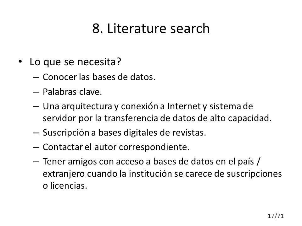 8. Literature search Lo que se necesita? – Conocer las bases de datos. – Palabras clave. – Una arquitectura y conexión a Internet y sistema de servido