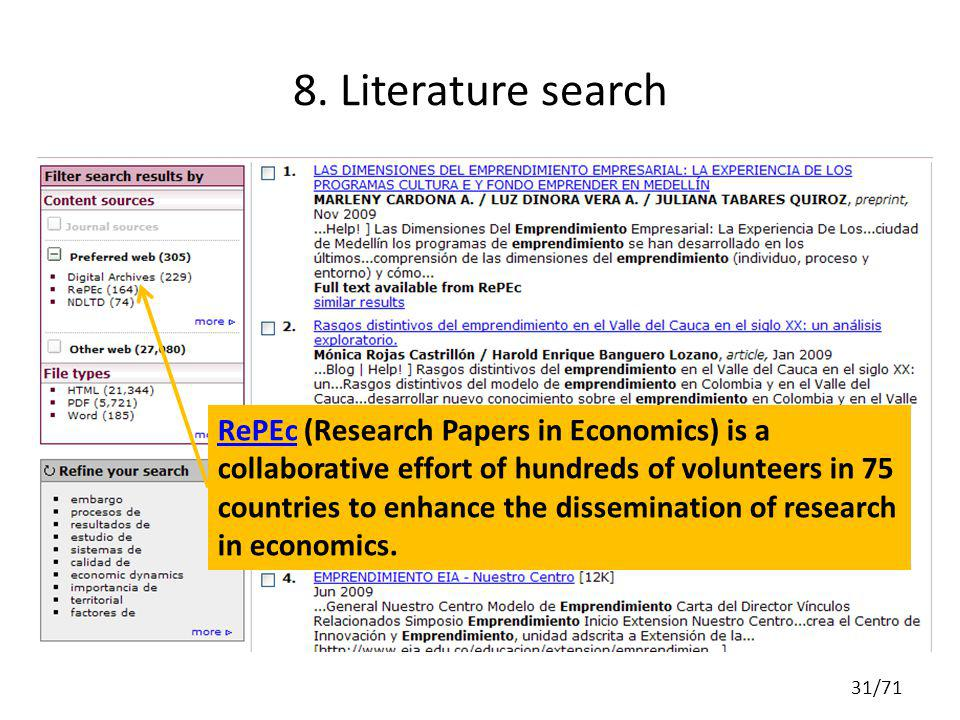 8. Literature search RePEcRePEc (Research Papers in Economics) is a collaborative effort of hundreds of volunteers in 75 countries to enhance the diss