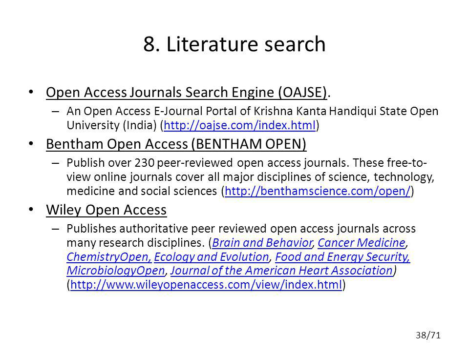 8. Literature search Open Access Journals Search Engine (OAJSE). – An Open Access E-Journal Portal of Krishna Kanta Handiqui State Open University (In