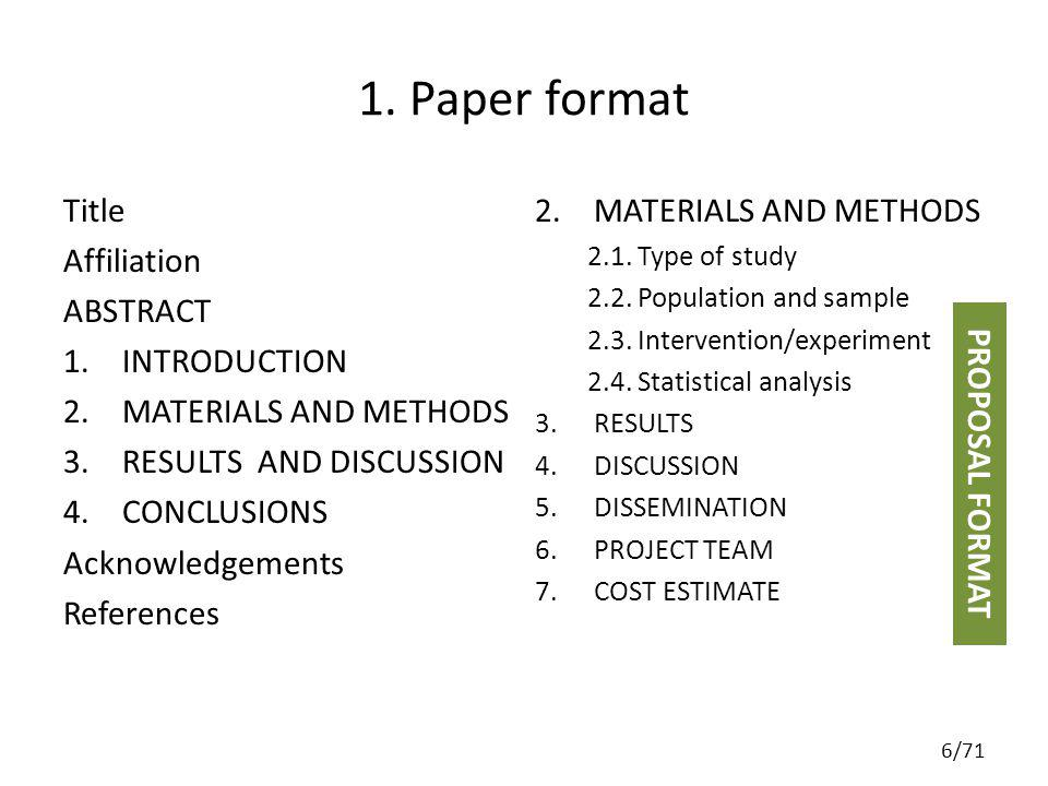 1. Paper format Title Affiliation ABSTRACT 1.INTRODUCTION 2.MATERIALS AND METHODS 3.RESULTS AND DISCUSSION 4.CONCLUSIONS Acknowledgements References 6