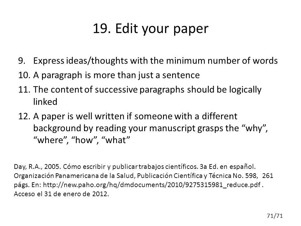 19. Edit your paper 9.Express ideas/thoughts with the minimum number of words 10.A paragraph is more than just a sentence 11.The content of successive
