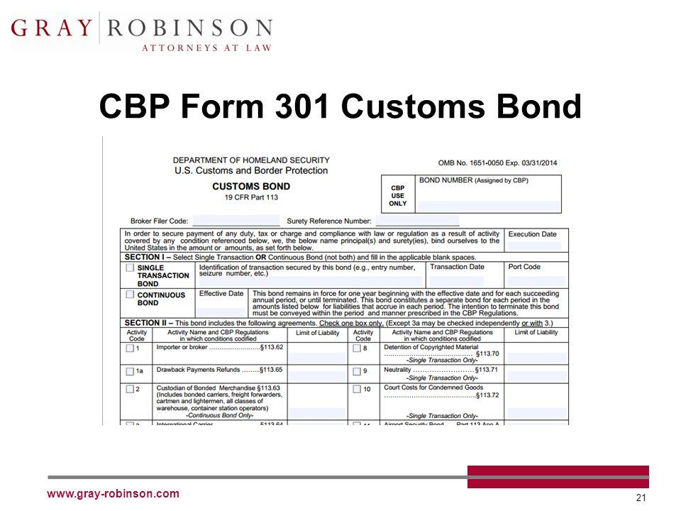 www.gray-robinson.com 21 CBP Form 301 Customs Bond