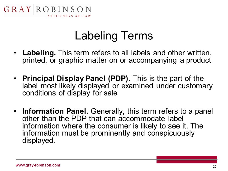 www.gray-robinson.com 25 Labeling Terms Labeling.