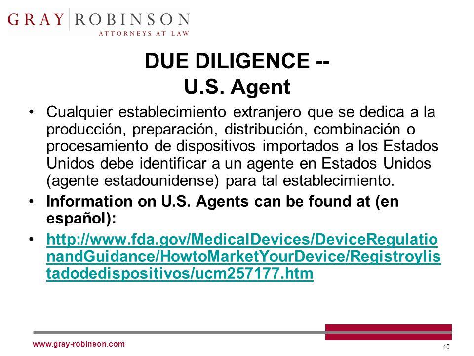 www.gray-robinson.com 40 DUE DILIGENCE -- U.S. Agent Cualquier establecimiento extranjero que se dedica a la producción, preparación, distribución, co