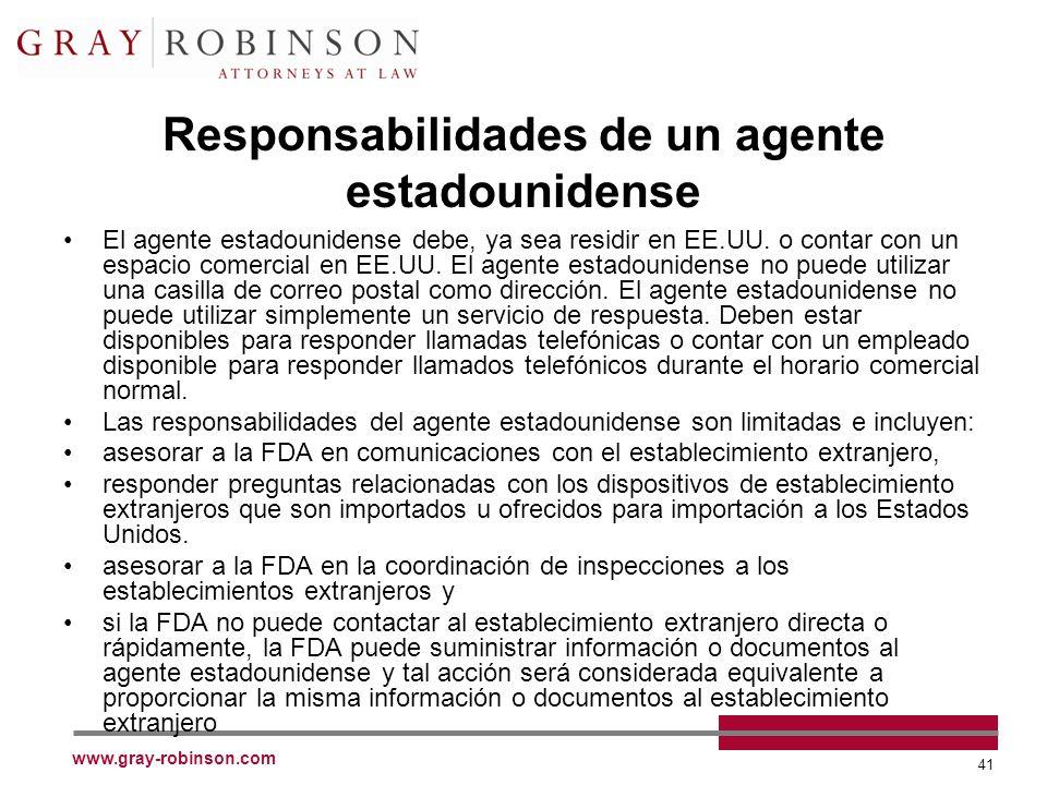 www.gray-robinson.com 41 Responsabilidades de un agente estadounidense El agente estadounidense debe, ya sea residir en EE.UU.