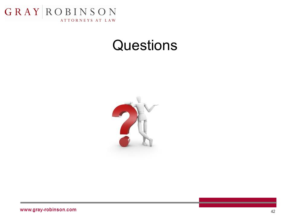 www.gray-robinson.com 42 Questions