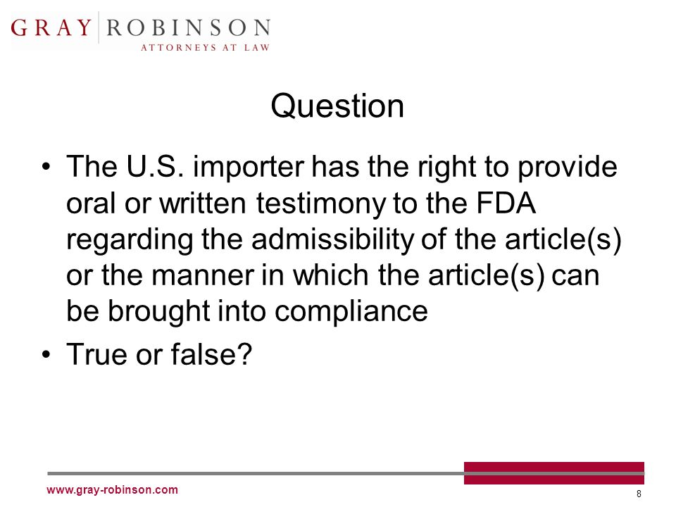 www.gray-robinson.com 8 Question The U.S.