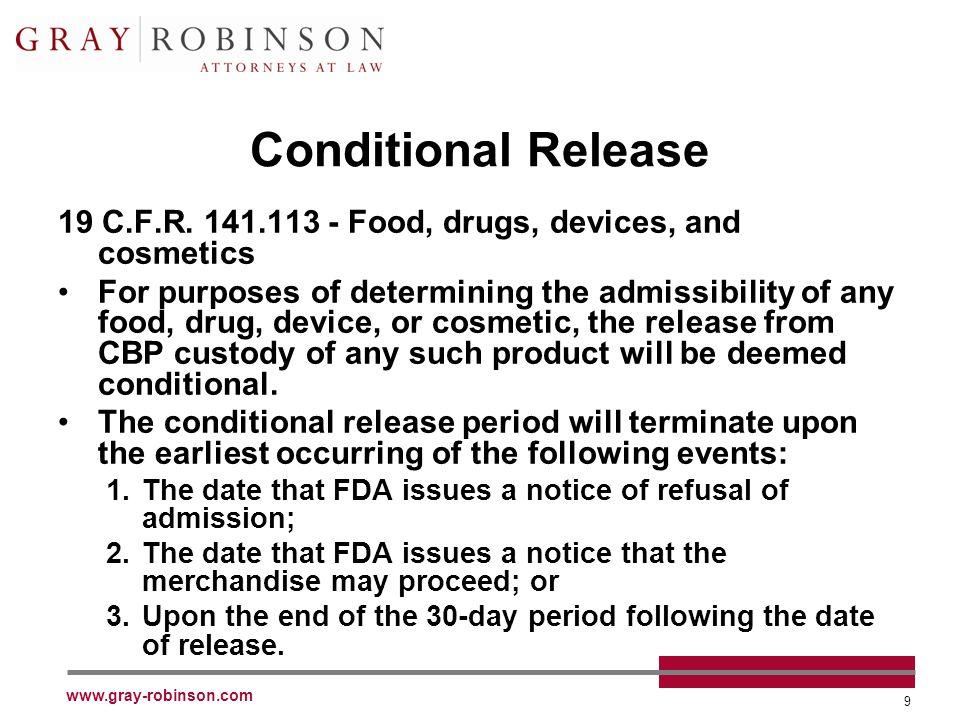 www.gray-robinson.com 9 Conditional Release 19 C.F.R.
